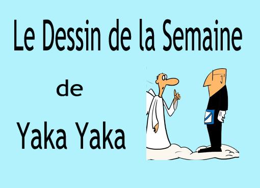 Dessin de la semaine de Yaka Yaka